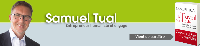Samuel TUAL, entrepreneur humaniste et engagé