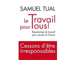 Communiqué de presse – «Le Travail pour tous ! Revaloriser le travail pour sauver la France»