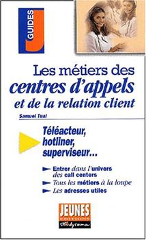 les-metiers-des-centres-dappels-et-de-la-relation-clients-publie-en-2001-par-samuel-tual